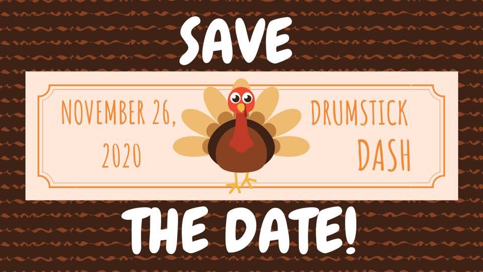Save the Date! November 26, 2020 Drumstick Dash